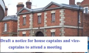 Draft a Notice For House Captain | MP Board Class 9th,10th,12th