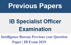 Intelligence Bureau Previous year Question Paper | IB Exam 2019